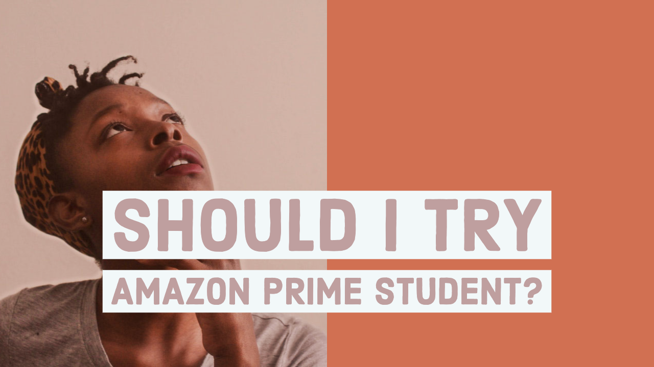 6 Reasons to Sign Up for Amazon Prime Student & 4 Reasons Not To –  CoolSeekers